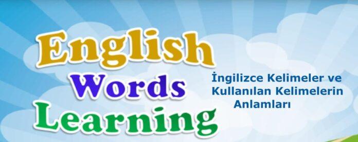 İngilizce Kelimeler ve Kullanılan Kelimelerin Anlamları