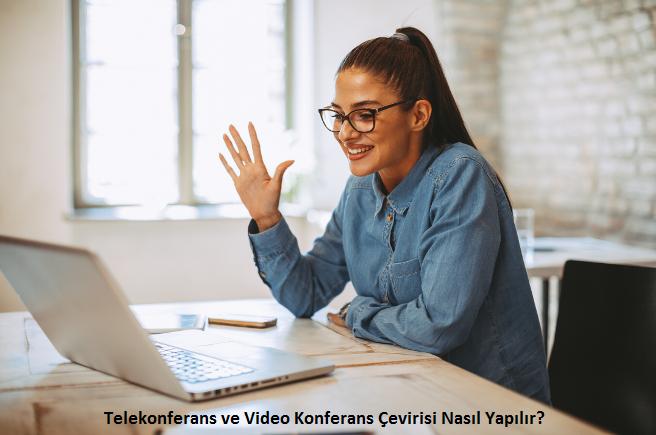 telekonferans ve video konferans çevirisi